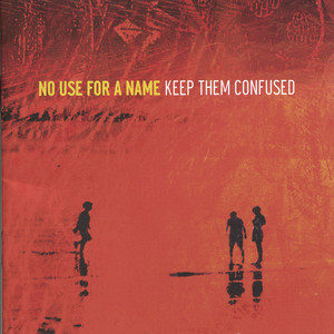 Keep Them Confused - No Use For A Name
