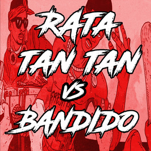 Rata Tan Tan Vs Bandido (Remix)