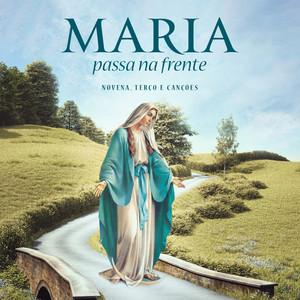 Maria Passa na Frente / Novena 7º Dia by Ir. Ana Paula Ramalho FSP, Andréia Zanardi, Renato Palão, Vinícius Loyola