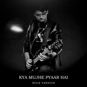 Kya Mujhe Pyaar Hai - Rock Version by Rafay Zubair