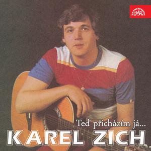 Karel Zich - Teď Přicházím Já... (Nahrávky Z Let 1980-1989)