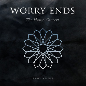 Worry Ends (The House Concert)