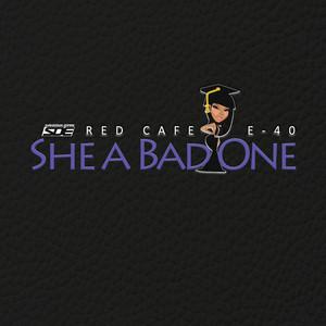 She A Bad One (BBA)