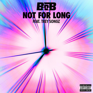 Not for Long (feat. Trey Songz)