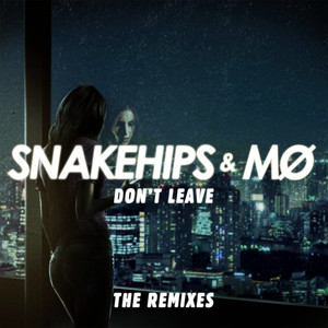 Don't Leave - Throttle Remix by Snakehips, MØ, Throttle