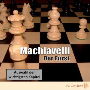 Machiavelli: Der Fürst (Der Klassiker der Verhaltensstrategie in Politik und Wirtschaft) Audiobook