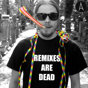 Remixes Are Dead, Pt. A