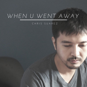 When You Went Away