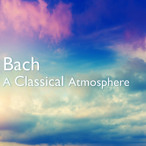 Bach: A Classical Atmosphere