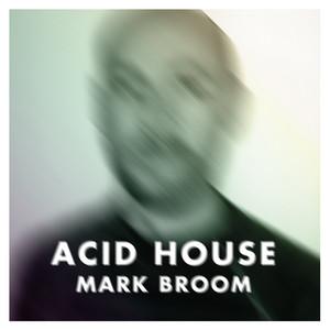 Marc Broom · Acid house