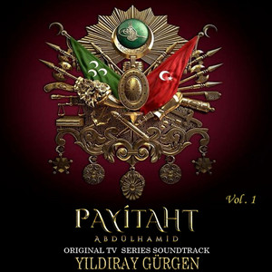Payitaht Abdülhamit (Original Tv Series Soundtrack, Vol. 1)