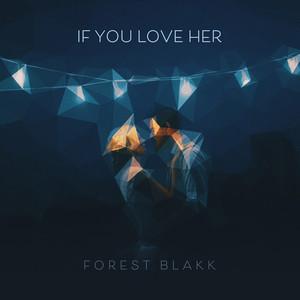 Forest Blakk – If You Love Her (Studio Acapella)