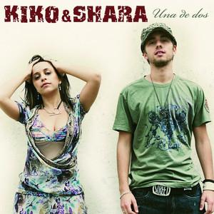 Una De Dos - Kiko and Shara