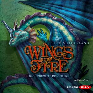 Wings of Fire, Teil 3: Das bedrohte Königreich Hörbuch kostenlos