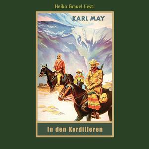 In den Kordilleren - Karl Mays Gesammelte Werke, Band 13 (Ungekürzte Lesung) Audiobook