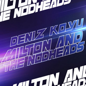 Milton And The Nodheads