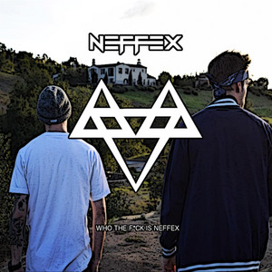 Who the Fuck Is Neffex!?
