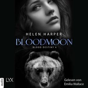 Bloodmoon - Blood Destiny - Mackenzie-Smith-Serie 4 (Ungekürzt) Hörbuch kostenlos