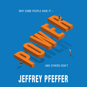 Power - Why Some People Have It - and Others Don't (Unabridged)