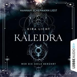 Kaleidra - Wer die Seele berührt - Kaleidra-Trilogie, Teil 2 (Ungekürzt) Audiobook