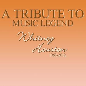 A Tribute to Music Legend Whitney Houston, 1963-2012 album