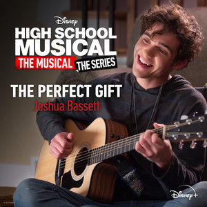 """The Perfect Gift [From """"High School Musical: The Musical: The Series (Season 2)""""]"""