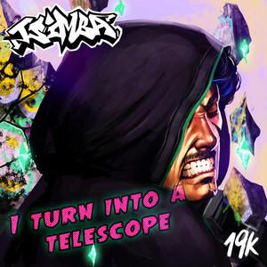 I Turn Into A Telescope