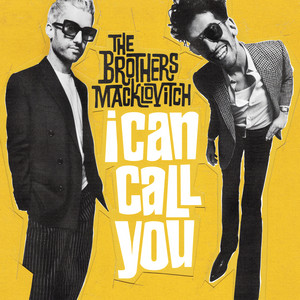 The Brothers Macklovitch – I can call you