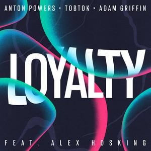 Loyalty (feat. Alex Hosking)
