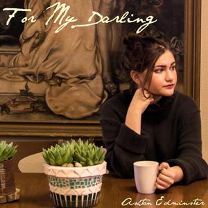 For My Darling - Ashton Edminster