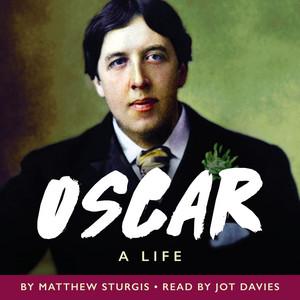 Oscar - A Life (Unabridged) Audiobook