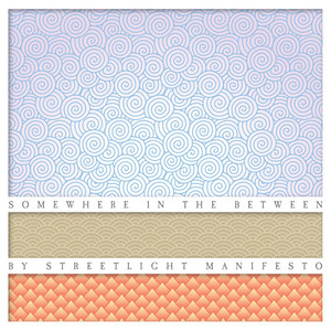 Somewhere in the Between - Streetlight Manifesto