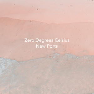 New Ports by Zero Degrees Celsius