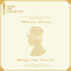 drivers license (arr. string quartet) - Inspired by 'Bridgerton' by Music Lab Collective