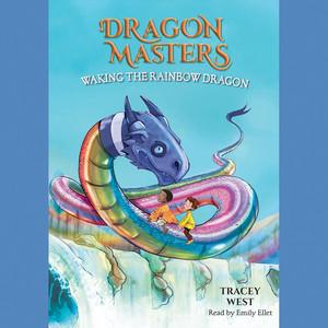 Waking the Rainbow Dragon - Dragon Masters, Book 10 (Unabridged)