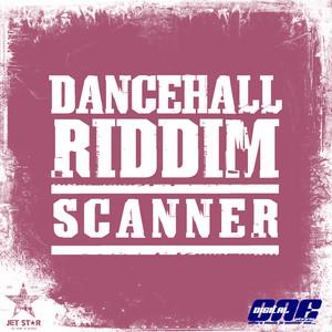 Dancehall Riddim: Scanner
