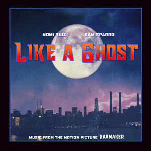 """Like a Ghost (From """"Haymaker"""")"""
