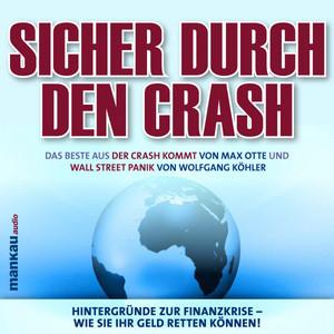 Sicher durch den Crash. Hintergründe zur Finanzkrise - Wie Sie Ihr Geld retten können! (Das Beste aus