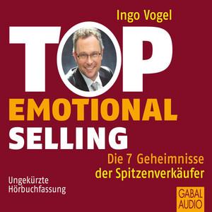 Top Emotional Selling (Die 7 Geheimnisse der Spitzenverkäufer) Audiobook