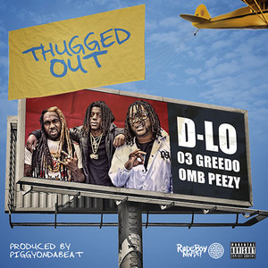 Thugged Out (feat. 03 Greedo & OMB Peezy)