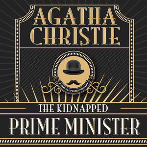 Hercule Poirot: The Kidnapped Prime Minister (Unabridged)