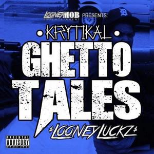 Ghetto Tales (feat. Looney Luckz)