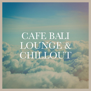 Cafe Bali Lounge & Chillout album