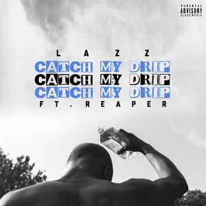 Catch My Drip