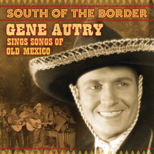 South Of The Border: Gene Autry Sings The Songs Of Old Mexico album
