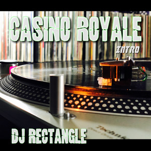 Casino Royale (Intro) by Dj Rectangle