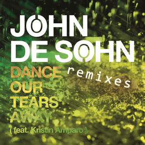 Dance Our Tears Away (feat. Kristin Amparo) - Remixes