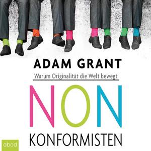 Nonkonformisten (Warum Originalität die Welt bewegt) Audiobook