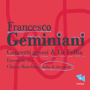 Geminiani: Concerti grossi & La follia