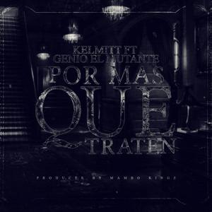 Por Mas Que Traten (feat. Mambo Kingz)